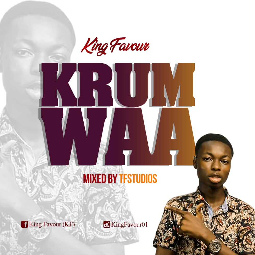 KING FAVOUR FT DJ RATTY -KRUMWAA (MIXED BY TFSTUDIOS)