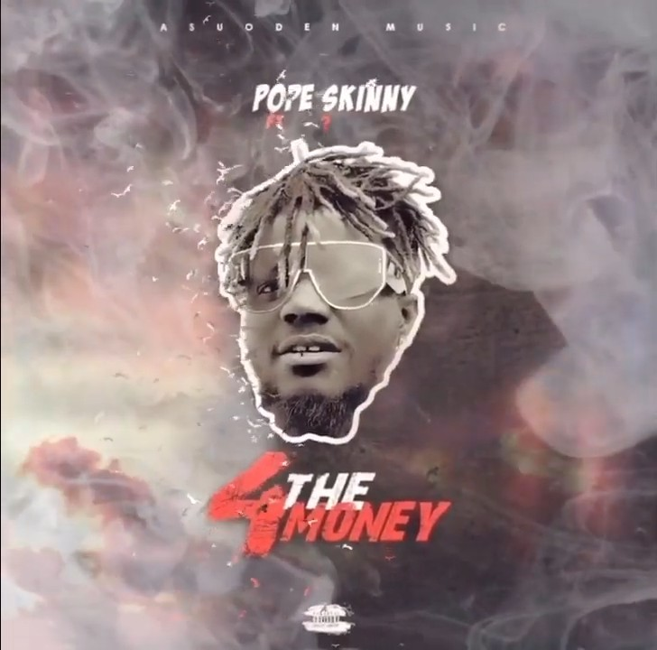 Pope Skinny – 4 The Money ft. Shatta Wale (Prod. by Paq)