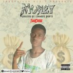 TwoCross – Money (Produced by Comedy Beatz)
