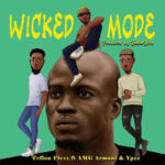 Teflon Flexx Ft AMG Armani & Ypee – Wicked Mode( Produced by Babawvd)